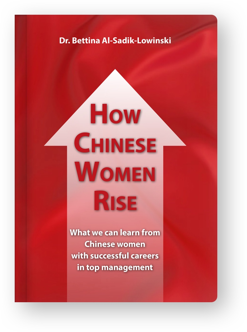 HOW CHINESE WOMEN RISE - What we can learn from Chinese women with successful careers in top management